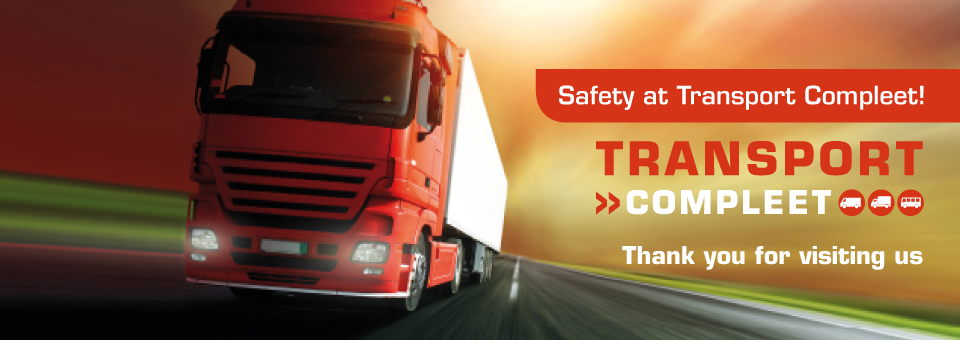 Safety at Transport Compleet! Thank you for visiting us